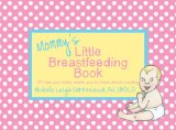 mommy's little breastfeeding book